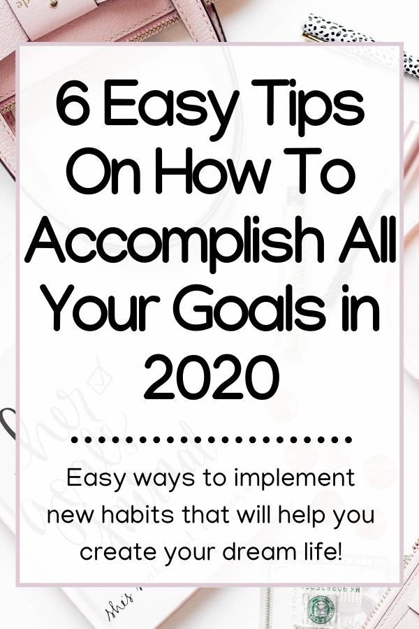 How to accomplish goals live dream life 2020