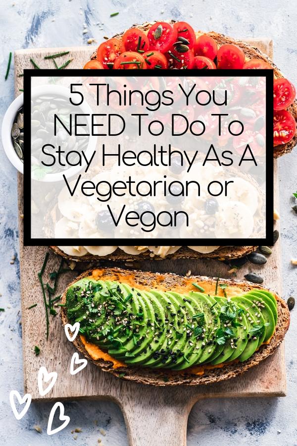 How To Be Healthy Vegetarian Vegan