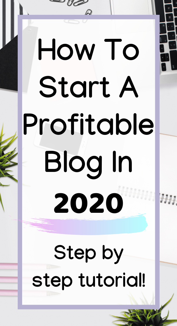How To Start A Profitable Blog That Makes Money in 2020