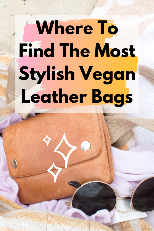 Best Most Stylish Vegan Leather Bags for Summer