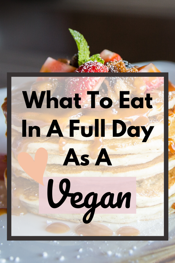 What To Eat In A Day Vegan