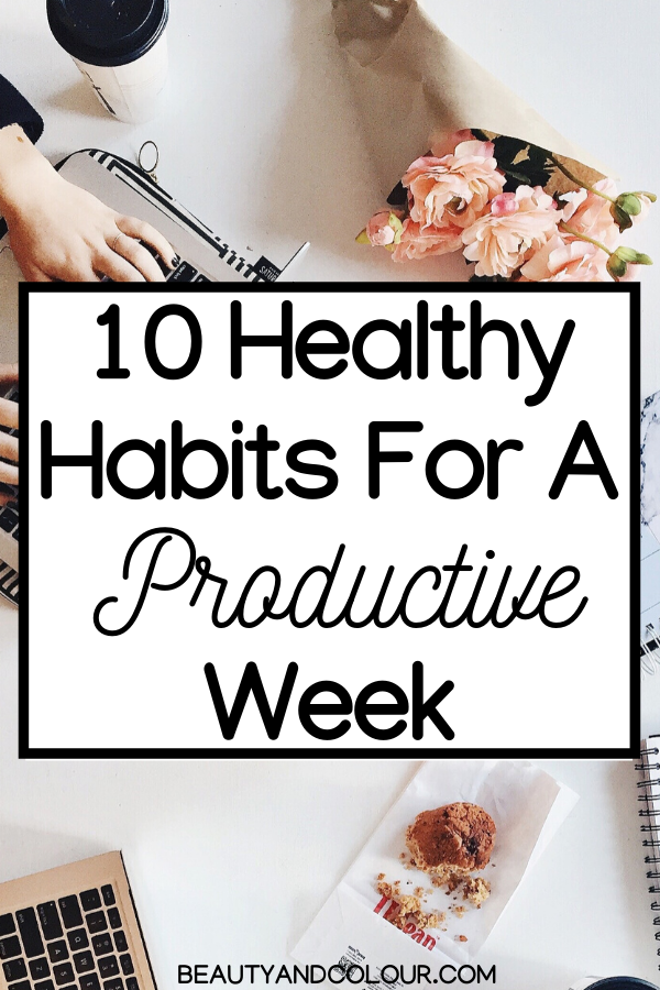 Healthy Habits For A Productive Week
