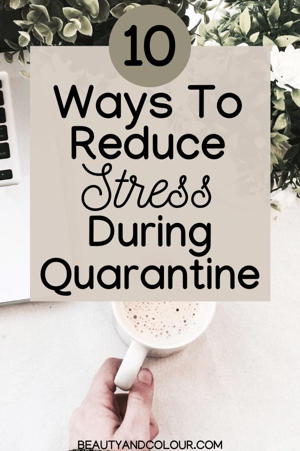 reduce stress during quarantine beauty colour