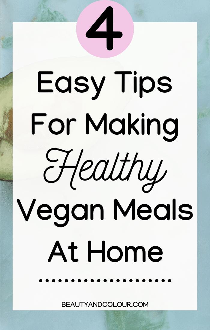 Easy Tips Make Healthy Vegan Meals Home