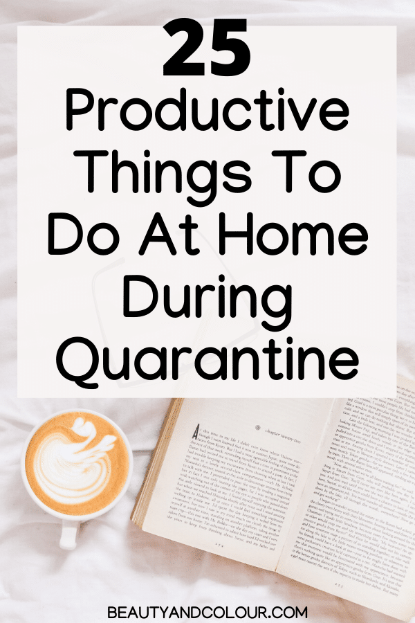Productive Things To Do Home During Quarantine