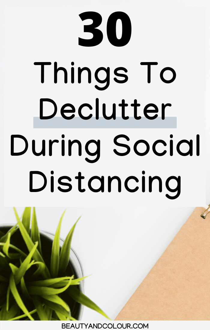 Things to declutter home social distancing quarantine