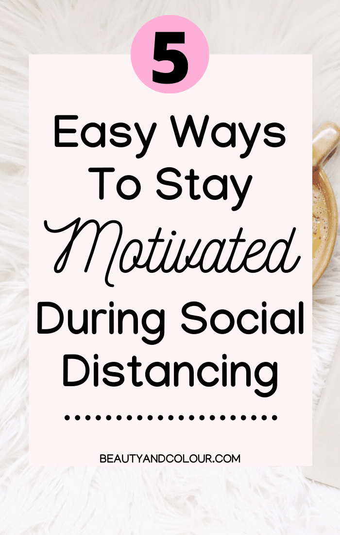 how to stay motivated during social distancing