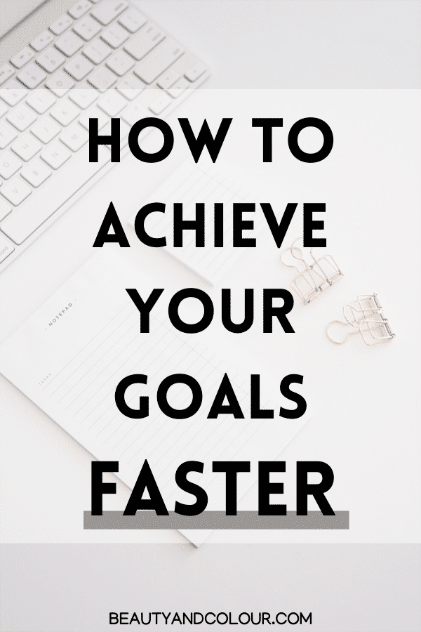 How To Achieve Goals Faster
