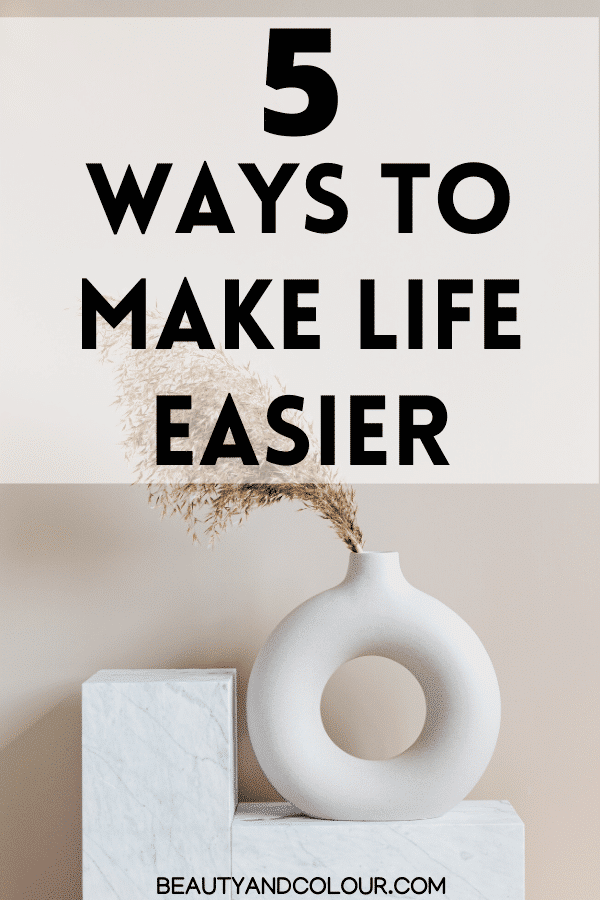 ways to simplify life make life easier