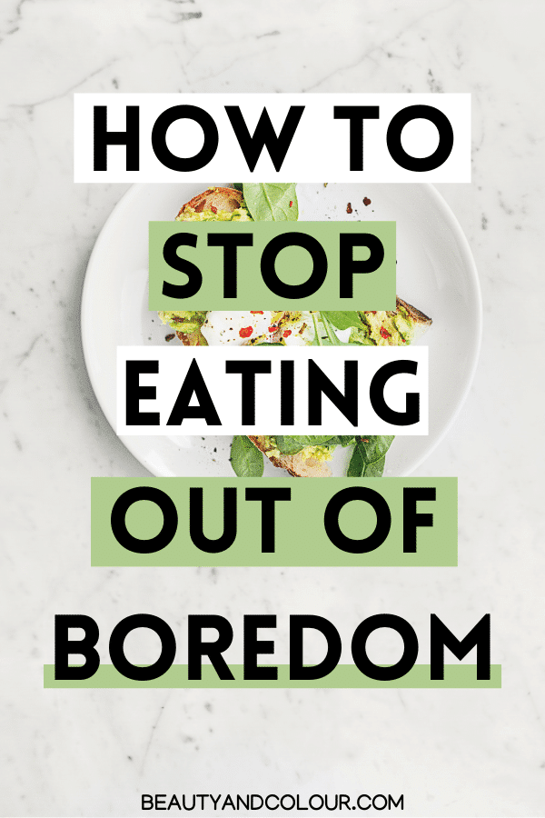 How To Stop Eating When You're Bored