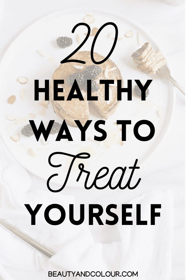 healthy ways to treat yourself