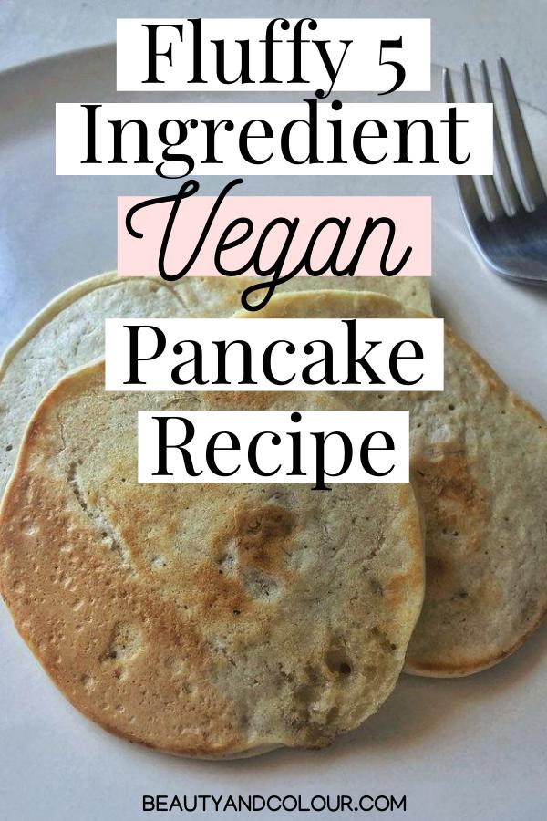 Fluffy Five Ingredient Vegan Pancake Recipe