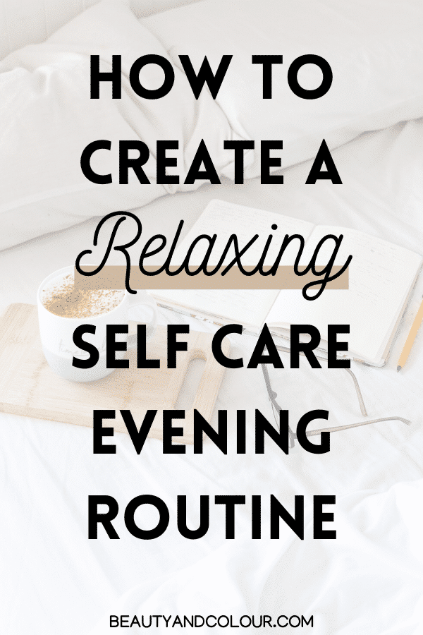 How To Create Relaxing Self Care Evening Routine